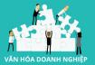 Văn hóa doanh nghiệp Việt trong nền kinh tế tri thức
