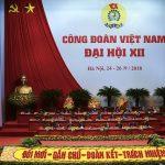 Khai mạc Đại hội Công đoàn Việt Nam lần thứ 12, nhiệm kỳ 2018-2023