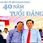 Chuyện về một doanh nhân 40 năm tuổi đảng