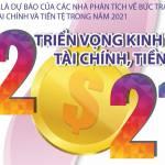 Triển vọng kinh tế, tài chính và tiền tệ năm 2021