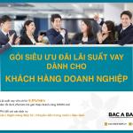 Doanh nghiệp hướng siêu ưu đãi lãi suất khi vay vốn tại BAC A BANK