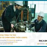BAC A BANK ưu đãi cho vay từ dự án tài chính nông thôn II ( RDFII)