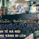 Giữa 'sóng' Covid-19, kinh tế Hà Nội vững vàng đi lên